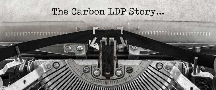 The Carbon LDP™ Story